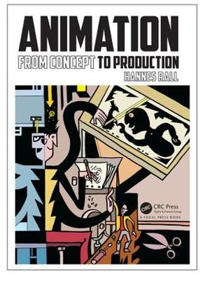 Animation: From Concept to Production (Paperback)