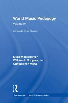World Music Pedagogy, Volume IV: Instrumental Music Education - Routledge World Music Pedagogy Series (Hardback)