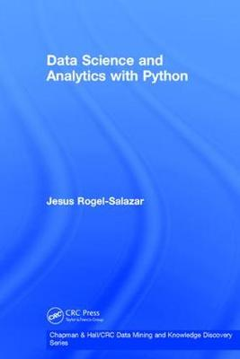 Data Science and Analytics with Python - Chapman & Hall/CRC Data Mining and Knowledge Discovery Series (Hardback)