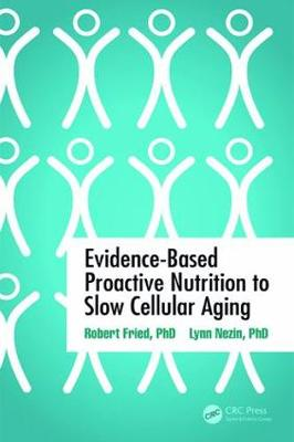 Evidence-Based Proactive Nutrition to Slow Cellular Aging (Paperback)