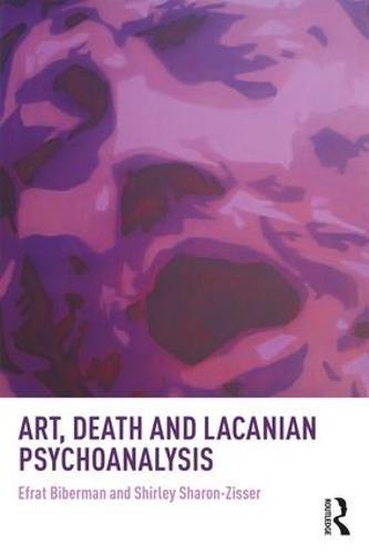 Art, Death and Lacanian Psychoanalysis (Paperback)