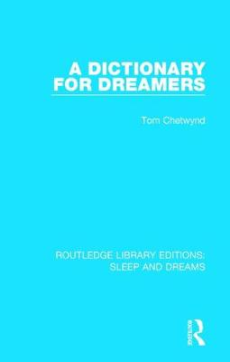 A Dictionary for Dreamers - Routledge Library Editions: Sleep and Dreams (Hardback)