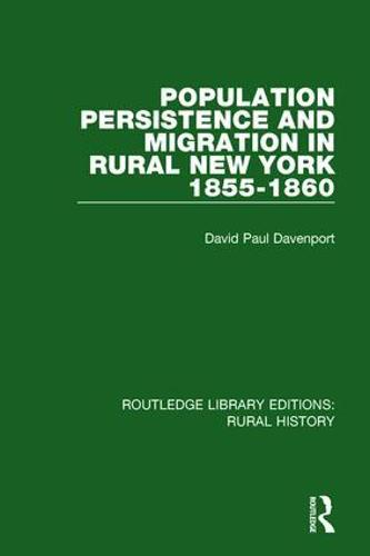 Population Persistence and Migration in Rural New York, 1855-1860 - Routledge Library Editions: Rural History 4 (Hardback)