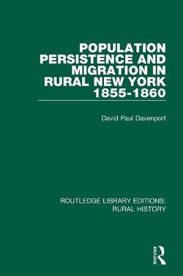 Population Persistence and Migration in Rural New York, 1855-1860 - Routledge Library Editions: Rural History (Paperback)