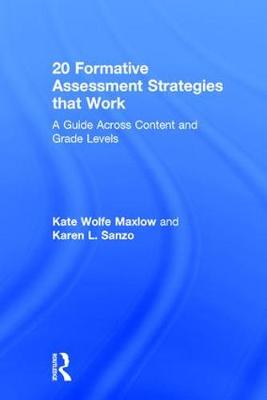 20 Formative Assessment Strategies that Work: A Guide Across Content and Grade Levels (Hardback)
