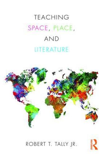 Teaching Space, Place, and Literature (Paperback)
