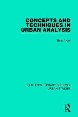 Concepts and Techniques in Urban Analysis - Routledge Library Editions: Urban Studies (Hardback)