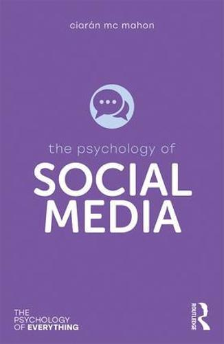The Psychology of Social Media - The Psychology of Everything (Paperback)