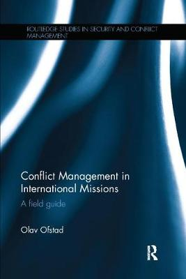 Conflict Management in International Missions: A field guide - Routledge Studies in Security and Conflict Management (Paperback)