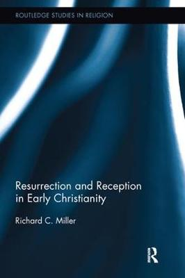 Resurrection and Reception in Early Christianity - Routledge Studies in Religion (Paperback)