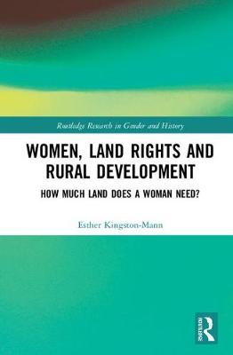 Women, Land Rights and Rural Development: How Much Land Does a Woman Need? (Hardback)