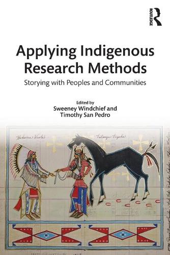 Applying Indigenous Research Methods: Storying with Peoples and Communities (Paperback)