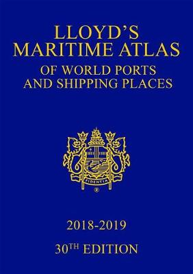 Lloyd's Maritime Atlas of World Ports and Shipping Places 2018-2019 (Hardback)