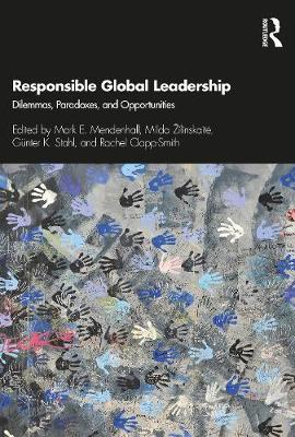 Responsible Global Leadership: Dilemmas, Paradoxes, and Opportunities - Routledge Studies in Leadership Research (Hardback)
