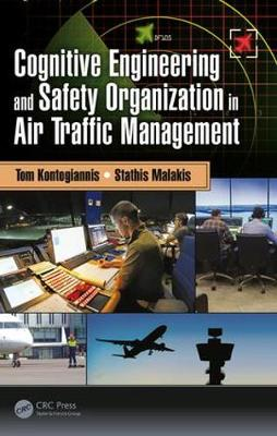 Cognitive Engineering and Safety Organization in Air Traffic Management (Hardback)