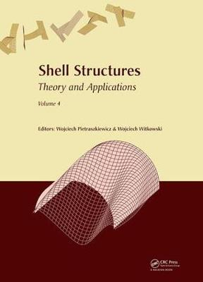"Shell Structures: Theory and Applications Volume 4: Proceedings of the 11th International Conference ""Shell Structures: Theory and Applications, (SSTA 2017), October 11-13, 2017, Gdansk, Poland (Hardback)"