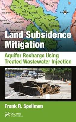 Land Subsidence Mitigation: Aquifer Recharge Using Treated Wastewater Injection (Hardback)