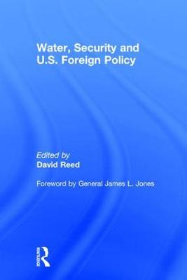 Water, Security and U.S. Foreign Policy (Hardback)