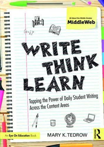 Write, Think, Learn: Tapping the Power of Daily Student Writing Across the Content Areas (Paperback)