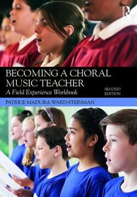 Becoming a Choral Music Teacher: A Field Experience Workbook (Paperback)