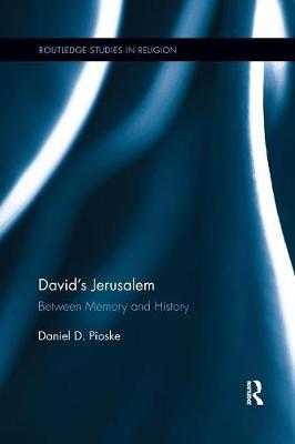 David's Jerusalem: Between Memory and History - Routledge Studies in Religion (Paperback)