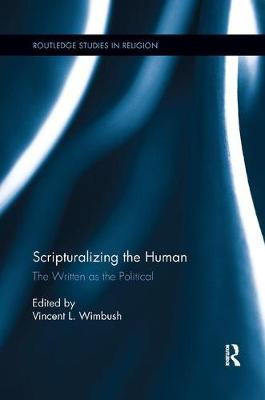 Scripturalizing the Human: The Written as the Political - Routledge Studies in Religion (Paperback)