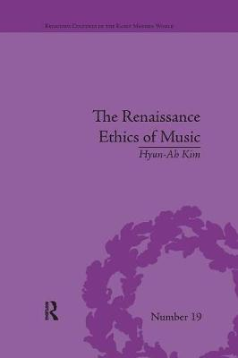 The Renaissance Ethics of Music: Singing, Contemplation and Musica Humana - Religious Cultures in the Early Modern World (Paperback)