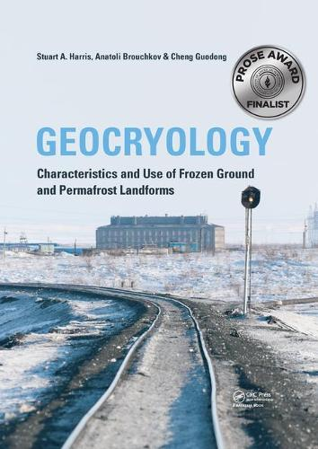 Geocryology: Characteristics and Use of Frozen Ground and Permafrost Landforms (Hardback)