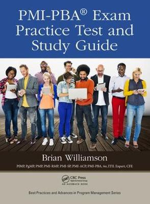 PMI-PBA (R) Exam Practice Test and Study Guide - Best Practices and Advances in Program Management (Hardback)