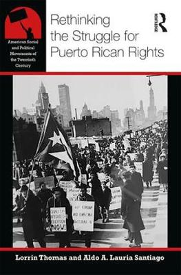 Rethinking the Struggle for Puerto Rican Rights - American Social and Political Movements of the 20th Century (Paperback)