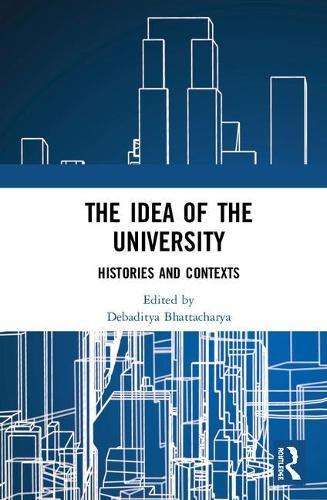 The Idea of the University: Histories and Contexts (Hardback)