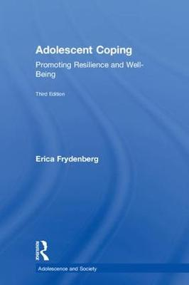 Adolescent Coping: Promoting Resilience and Well-Being - Adolescence and Society (Hardback)