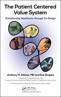 The Patient Centered Value System: Transforming Healthcare through Co-Design (Hardback)