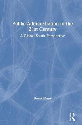 Public Administration in the 21st Century: A Global South Perspective (Hardback)