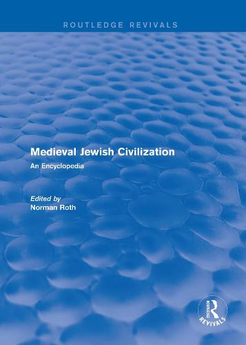: Medieval Jewish Civilization (2003): An Encyclopedia - Routledge Revivals: Routledge Encyclopedias of the Middle Ages 7 (Hardback)