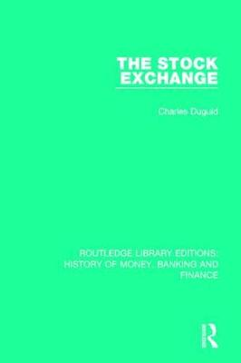 The Stock Exchange - Routledge Library Editions: History of Money, Banking and Finance (Paperback)