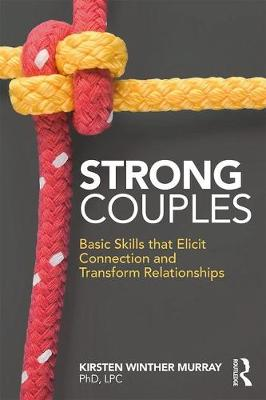 Strong Couples: Basic Skills that Elicit Connection and Transform Relationships (Paperback)