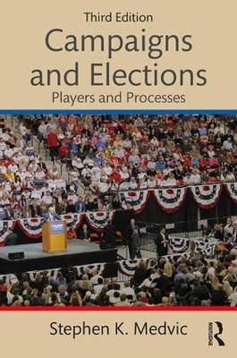 Campaigns and Elections: Players and Processes (Paperback)