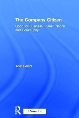 The Company Citizen: Good for Business, Planet, Nation and Community (Hardback)