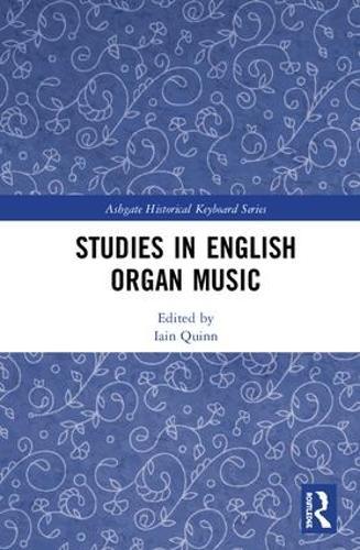 Studies in English Organ Music - Ashgate Historical Keyboard Series (Hardback)