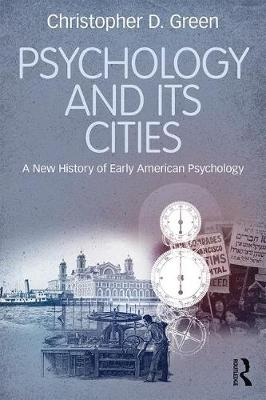 Psychology and Its Cities: A New History of Early American Psychology (Paperback)