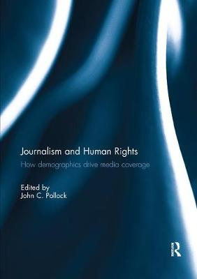 Journalism and Human Rights: How Demographics Drive Media Coverage (Paperback)