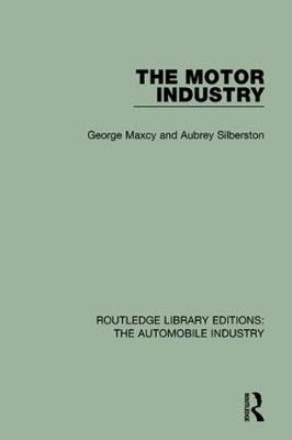 The Motor Industry - Routledge Library Editions: The Automobile Industry (Hardback)