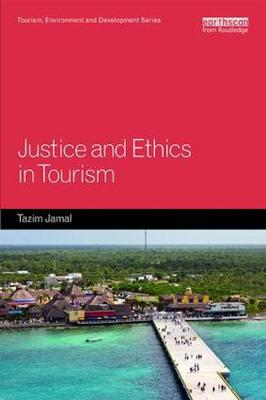 Justice and Ethics in Tourism - Tourism, Environment and Development Series (Paperback)