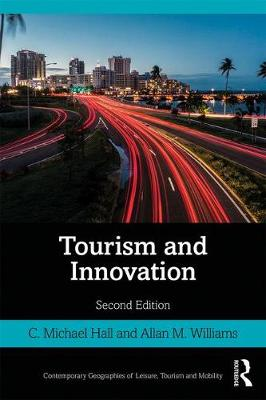 Tourism and Innovation - Contemporary Geographies of Leisure, Tourism and Mobility (Paperback)