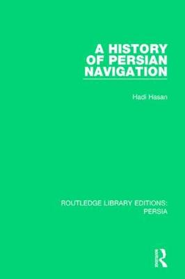 A History of Persian Navigation - Routledge Library Editions: Persia (Paperback)