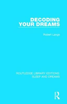 Decoding Your Dreams - Routledge Library Editions: Sleep and Dreams (Hardback)