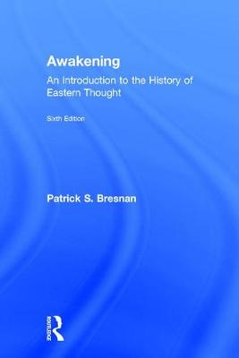 Awakening: An Introduction to the History of Eastern Thought (Hardback)