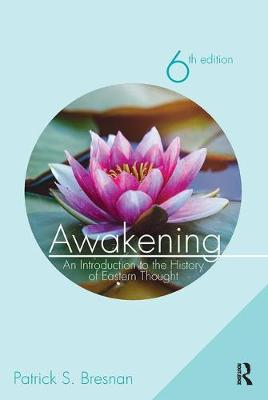 Awakening: An Introduction to the History of Eastern Thought (Paperback)