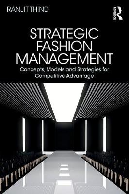 Strategic Fashion Management: Concepts, Models and Strategies for Competitive Advantage (Paperback)